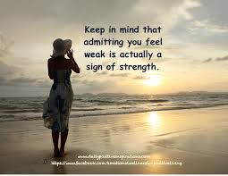 Strength Love Quotes by Quote For Healing Admitting You Feel Weak Is Actually A Sign Of