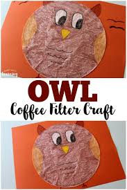 coffee filter crafts for kids coffee filter owl craft owl