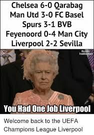 Funny Tottenham Memes - chelsea 6 0 qarabag man utd 3 0 fc basel spurs 3 1 bvb feyenoord 0 4
