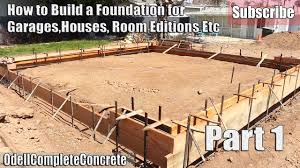 How To Build A Floor For A House How To Build And Setup A Concrete Foundation For Garages Houses