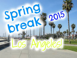 best events in los angeles for spring break 2017 axs