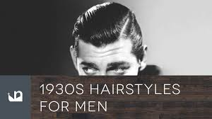 1930s hairstyles for men youtube
