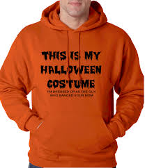 this is my halloween costume the guy who banged your mom hoodie