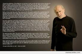 George Carlin Meme - george carlin its called the american dream because you have to