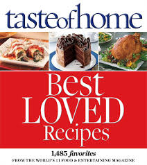 taste of home best loved recipes 1485 favorites from the world u0027s