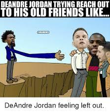 Deandre Jordan Meme - deandre jordan trying reach out to his old friends like deandre
