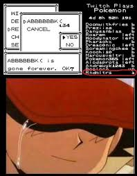 Twitch Plays Pokemon Twitch Plays Pokemon Know Your Meme - this guy this f ing guy right here twitchplayspokemon
