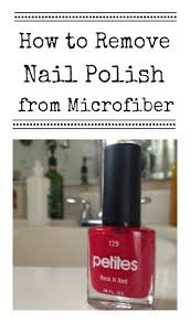 Get Nail Polish Out Of Rug How To Remove Fingernail Polish From A Microfiber Couch