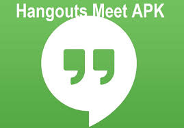 hangouts apk hangouts meet apk for android without play store