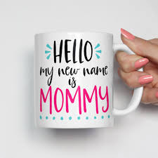 hello my new name is mommy mug teacher gift and babies