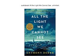 all the light we cannot see audiobook all the light we cannot see unlimited