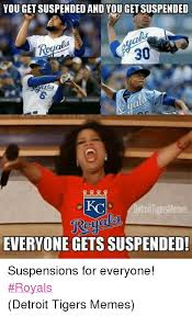Detroit Meme - you getsuspendedand yougetsuspended 30 detroittigersmemes everyone