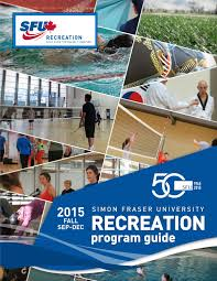 sfu recreation guide fall 2015 by sfu recreation issuu