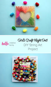 hello creative family girlfriend u0027s craft night diy string art