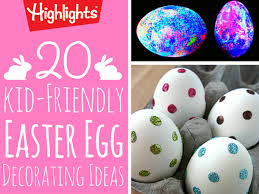 Easter Egg Decorating Ideas Blog by 20 Kid Friendly Easter Egg Decorating Ideas Blog Highlights Com