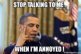 Annoyed Meme - stop talking to me when i m annoyed annoyed make a meme