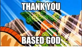Thank You Based God Meme - thank you based god erme com meme on esmemes com