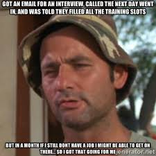 Job Hunting Meme - yay job hunting am i right memes