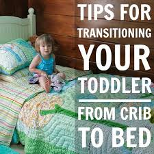 Transitioning Toddler From Crib To Bed Tips For Transitioning Your Toddler From Crib To Bed Daily