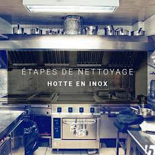 nettoyer inox cuisine nettoyage de hotte cuisine 3 p17 lzzy co