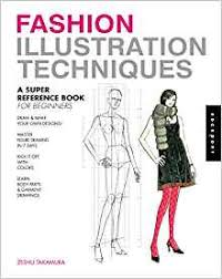 fashion illustration techniques a super reference book for