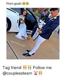 Prom Meme - prom goals tag friend follow me meme on sizzle