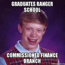 Ranger School Meme - graduates ranger school commissioned finance branch bad luck brian