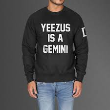 yeezus sweater yeezus is a gemini sweatshirt kanye sweater khloe