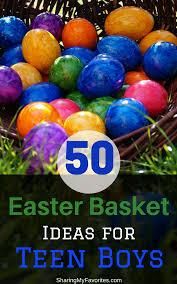 easter baskets for boy 50 easter basket ideas for boys my favorites