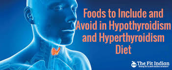 diet foods avoid and include in hypothyroidism and hyperthyroidism