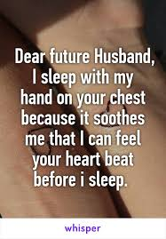 my husband and i bowth sleep in hair curlers dear future husband i sleep with my hand on your chest because it