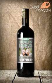will you be my bridesmaid wine labels bridesmaid asking bridesmaid will you be my