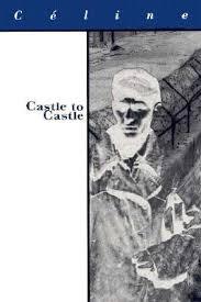 si e auto castle castle to castle by louis ferdinand céline