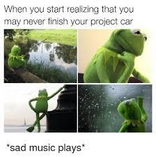 Project Car Memes - 25 best memes about sad music sad music memes
