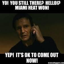 Miami Heat Meme - yo you still there hello miami heat won yep it s ok to come