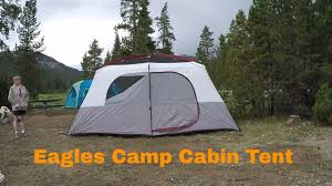 eagles camp cabin tent 10 person 14x10 first setup youtube