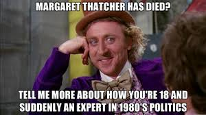 Margaret Thatcher Memes - young people are the future of politics the hidden voice