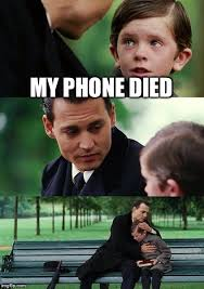 Phone Died Meme - finding neverland meme imgflip