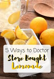 5 ways to doctor store bought lemonade lemonade store and beverage