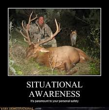 Funny Safety Memes - situational awareness very demotivational demotivational