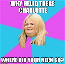 Charlotte Meme - really fat girl latest memes imgflip