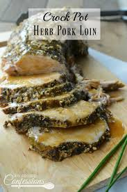 crock pot herb pork loin my recipe confessions