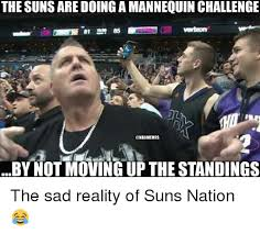 Moving On Up Meme - the suns are doing a mannequin challenge by not moving up the