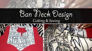 desien ban neckline cutting u0026 sewing designer neckline youtube