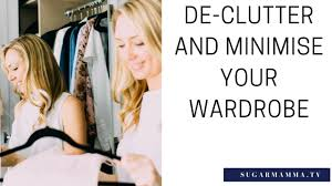 how to declutter u0026 minimise your wardrobe watch me sugarmamma