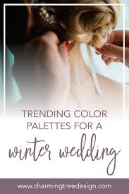 trending color palettes trending color palettes for a winter wedding charming tree design