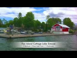 Cottages For Rent On Lake Simcoe by Fox Island Cottage For Sale Lake Simcoe Re Max Youtube