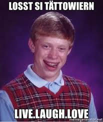 live laugh love meme losst si tättowiern live laugh love bad luck brian meme generator