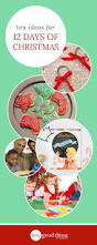 10 ways to have the best 12 days of christmas ever one good