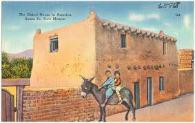 New Mexico House The Oldest House In America Santa Fe New Mexico Digital